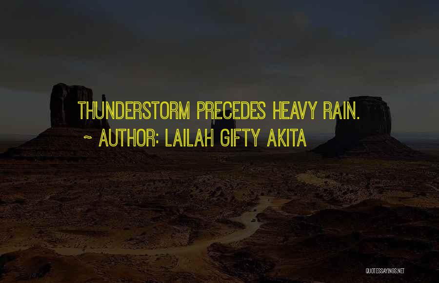 Rain And Thunderstorm Quotes By Lailah Gifty Akita