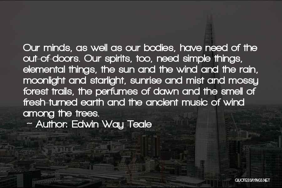 Rain And Trees Quotes By Edwin Way Teale