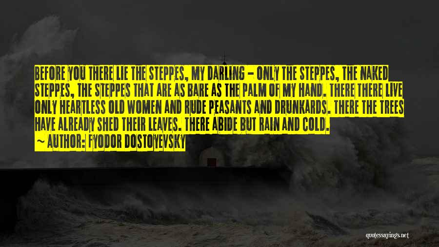 Rain And Trees Quotes By Fyodor Dostoyevsky