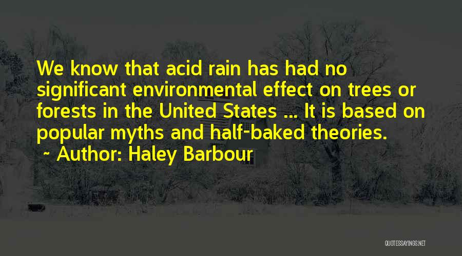 Rain And Trees Quotes By Haley Barbour