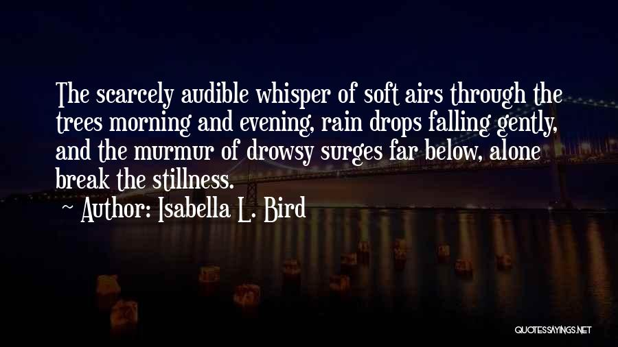 Rain And Trees Quotes By Isabella L. Bird