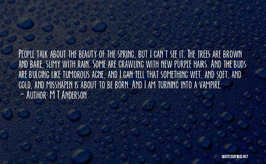 Rain And Trees Quotes By M T Anderson
