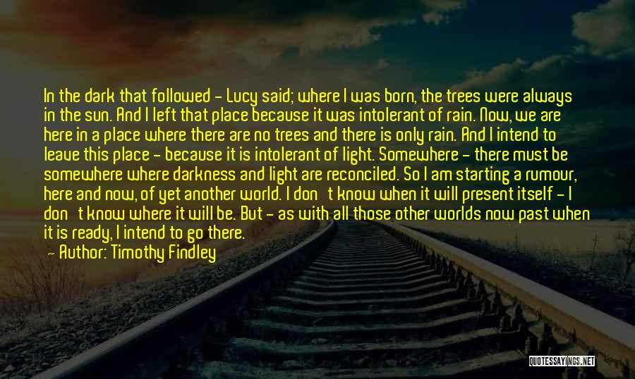 Rain And Trees Quotes By Timothy Findley