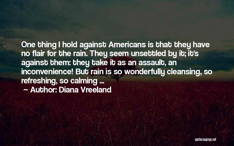 Rain Cleansing Quotes By Diana Vreeland
