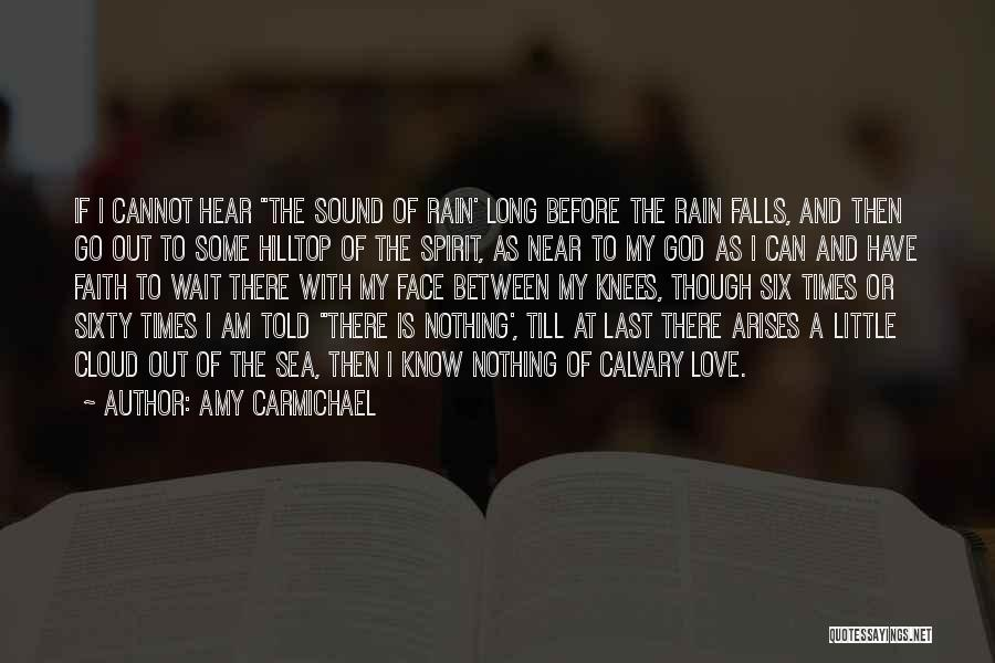 Rain Cloud Quotes By Amy Carmichael