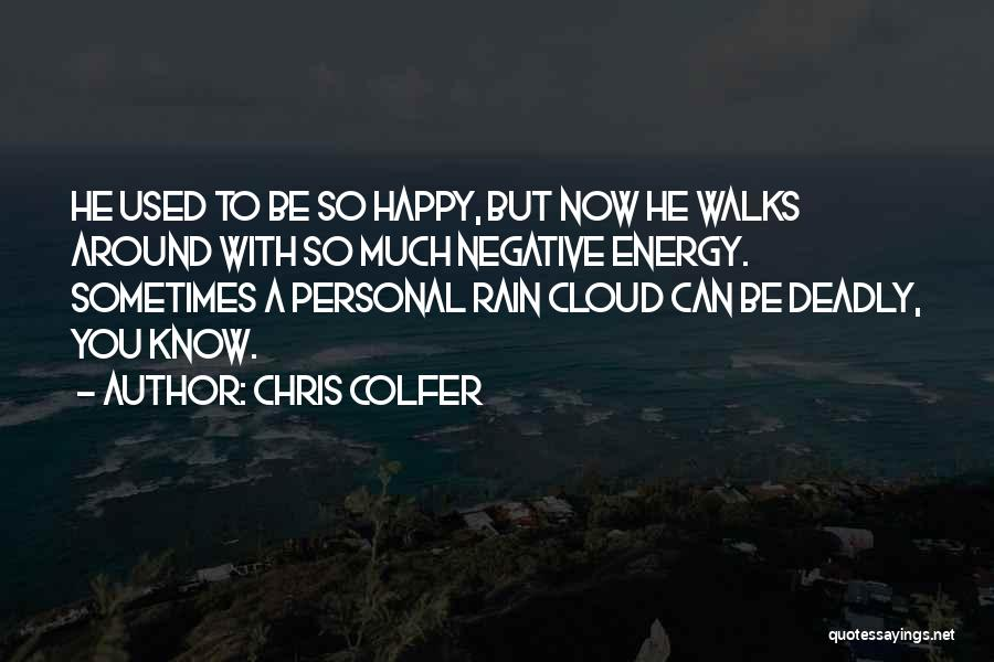 Rain Cloud Quotes By Chris Colfer
