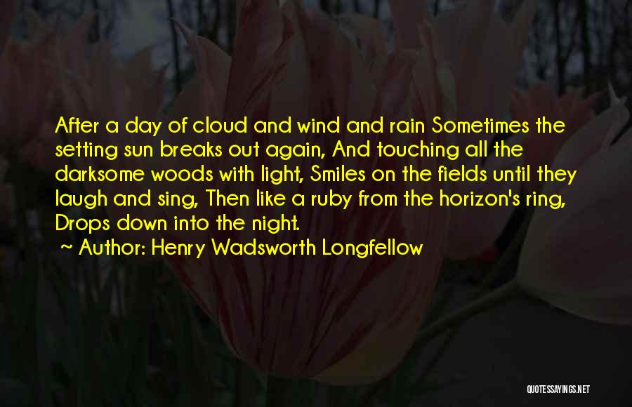 Rain Cloud Quotes By Henry Wadsworth Longfellow