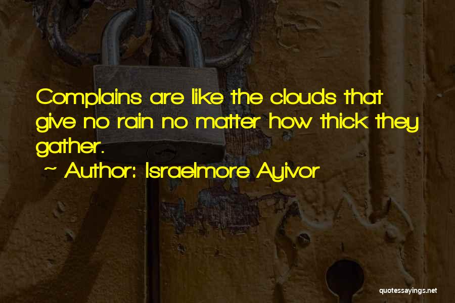 Rain Cloud Quotes By Israelmore Ayivor