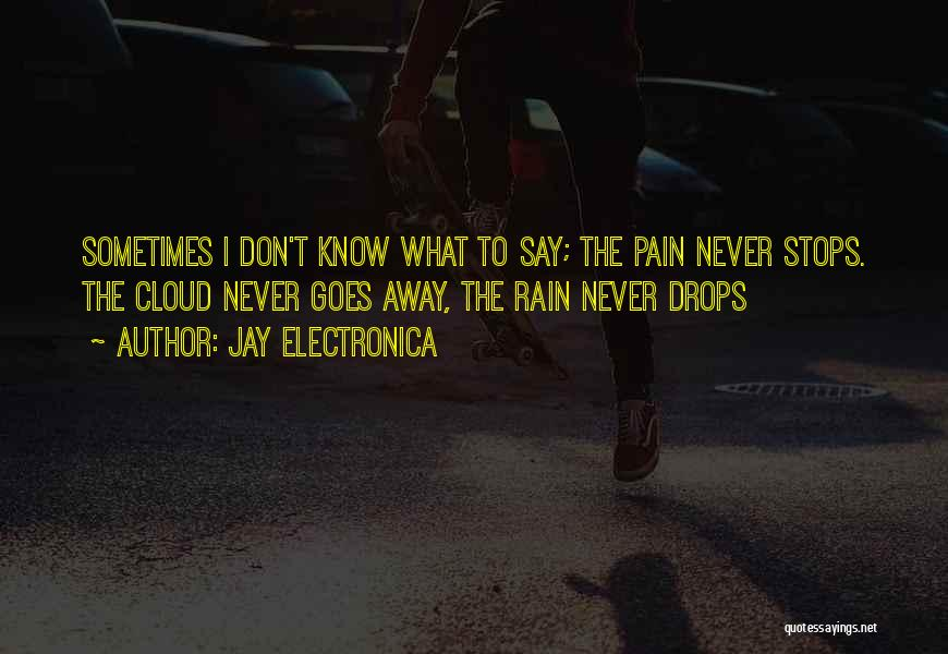 Rain Cloud Quotes By Jay Electronica