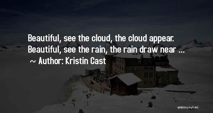 Rain Cloud Quotes By Kristin Cast