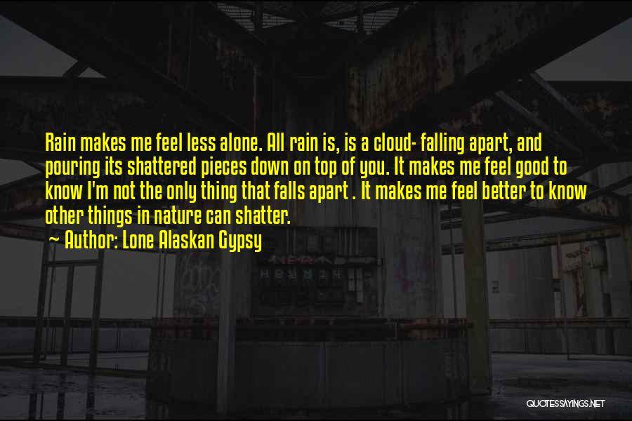 Rain Cloud Quotes By Lone Alaskan Gypsy