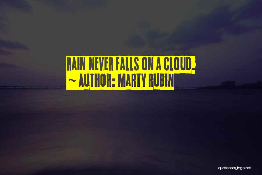 Rain Cloud Quotes By Marty Rubin