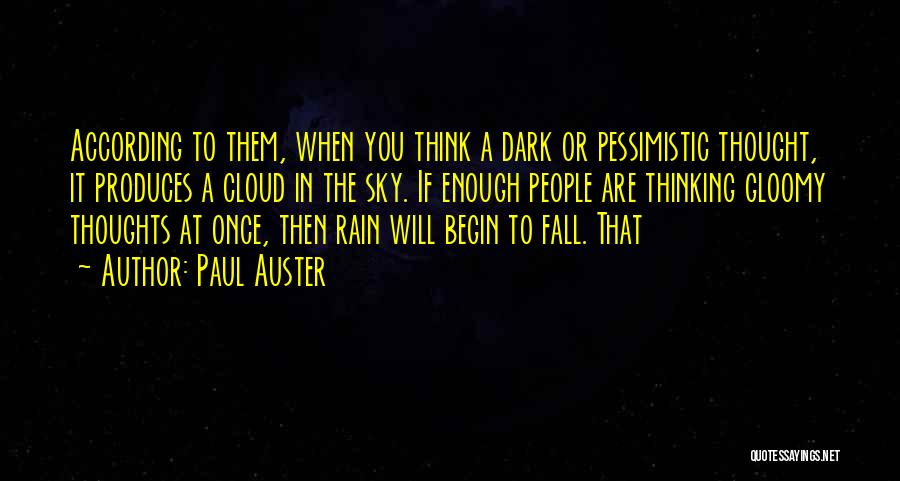 Rain Cloud Quotes By Paul Auster
