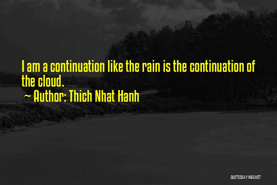 Rain Cloud Quotes By Thich Nhat Hanh