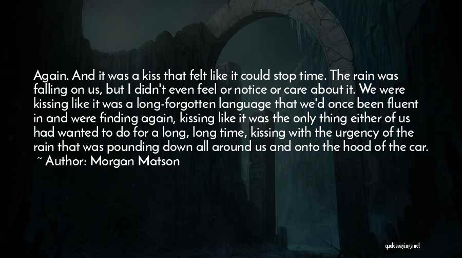 Rain Falling Down Quotes By Morgan Matson