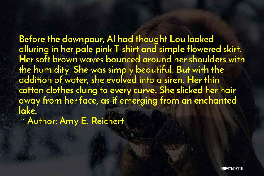 Rain In The Face Quotes By Amy E. Reichert