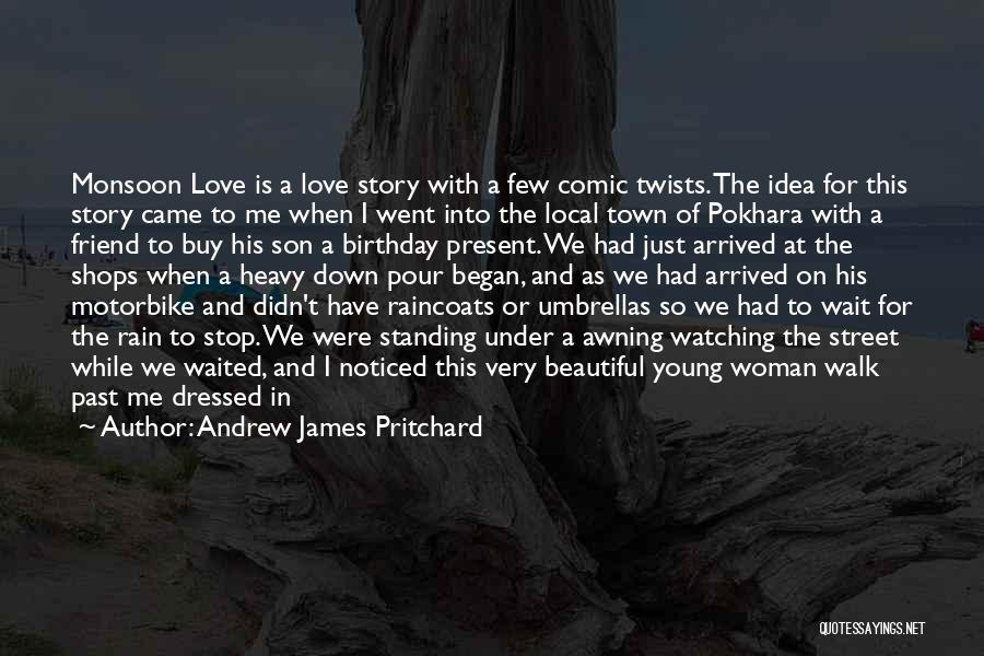 Rain In The Face Quotes By Andrew James Pritchard