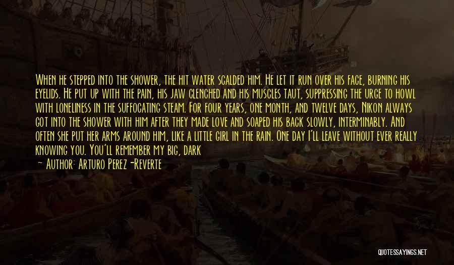 Rain In The Face Quotes By Arturo Perez-Reverte