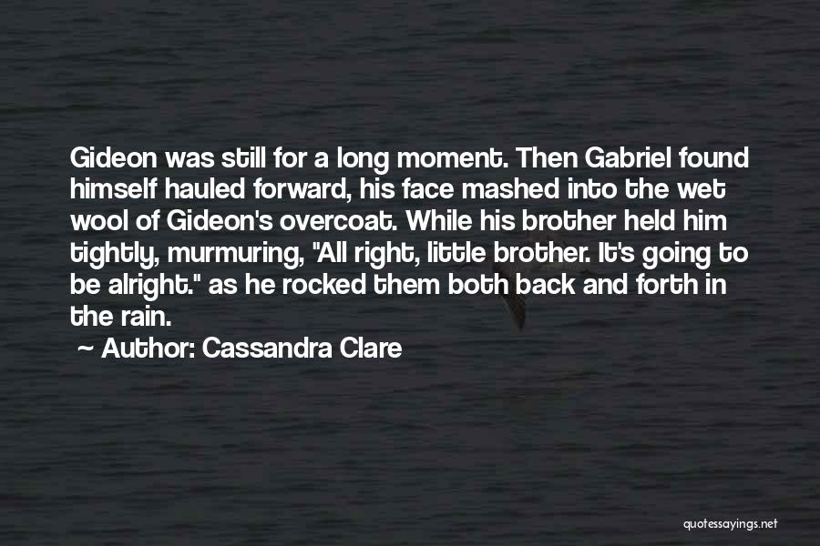 Rain In The Face Quotes By Cassandra Clare