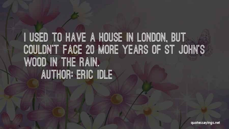 Rain In The Face Quotes By Eric Idle