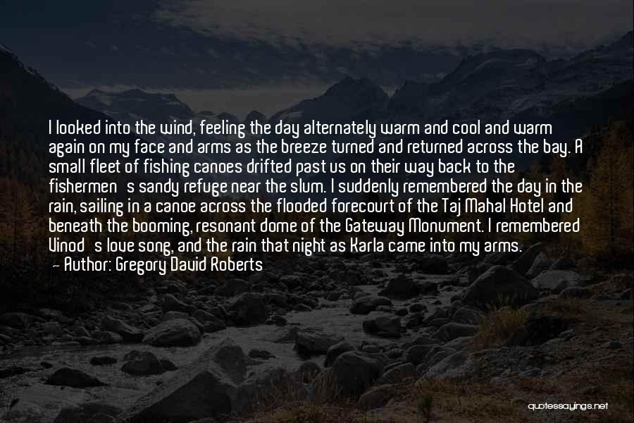 Rain In The Face Quotes By Gregory David Roberts