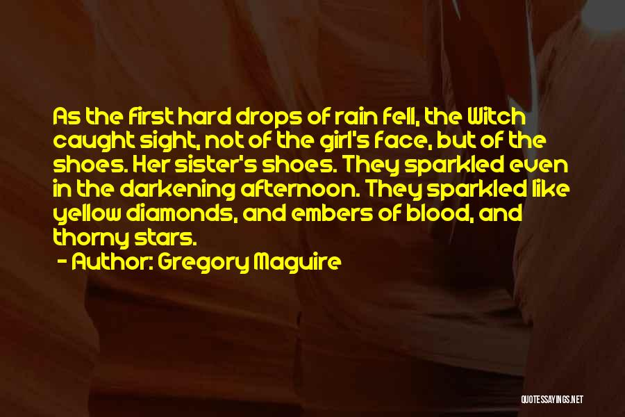 Rain In The Face Quotes By Gregory Maguire