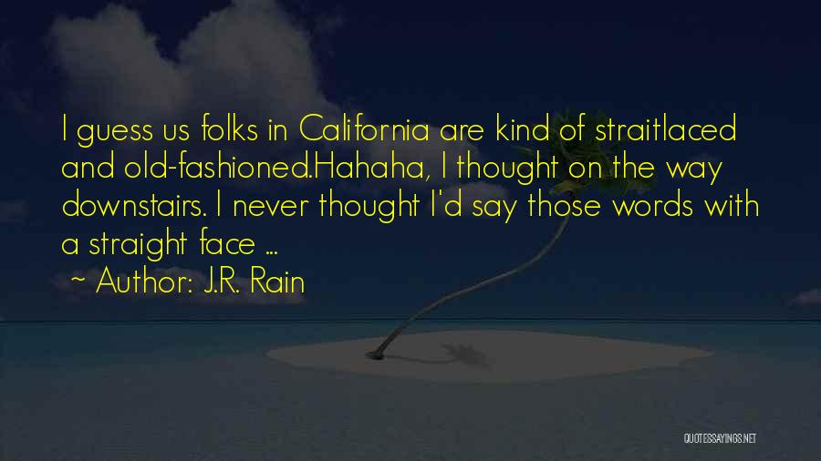 Rain In The Face Quotes By J.R. Rain