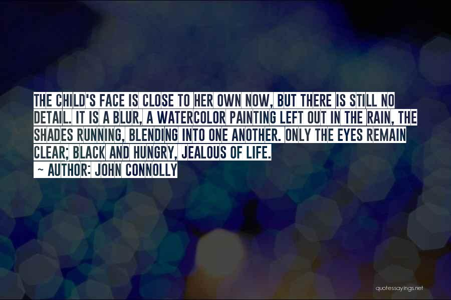Rain In The Face Quotes By John Connolly