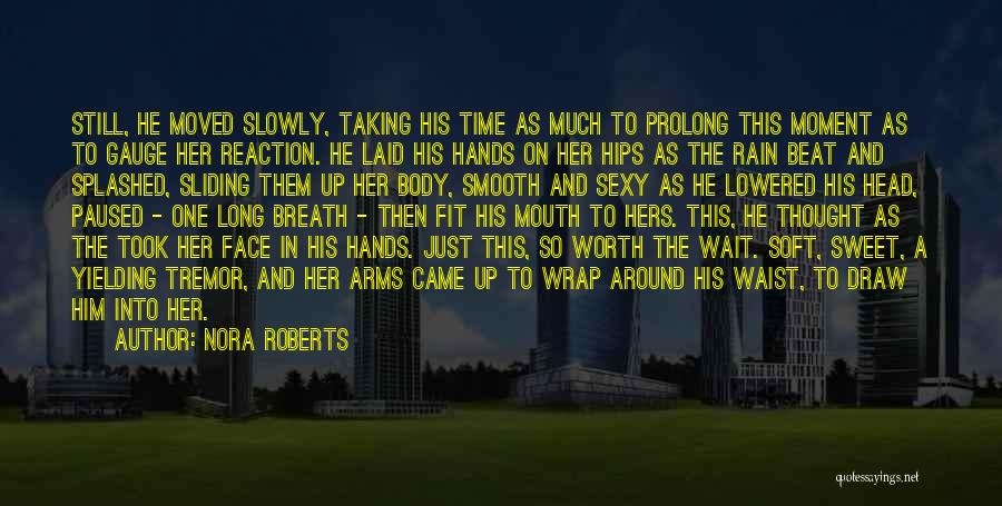 Rain In The Face Quotes By Nora Roberts