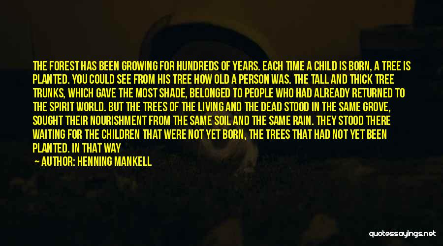 Rain Tree Quotes By Henning Mankell