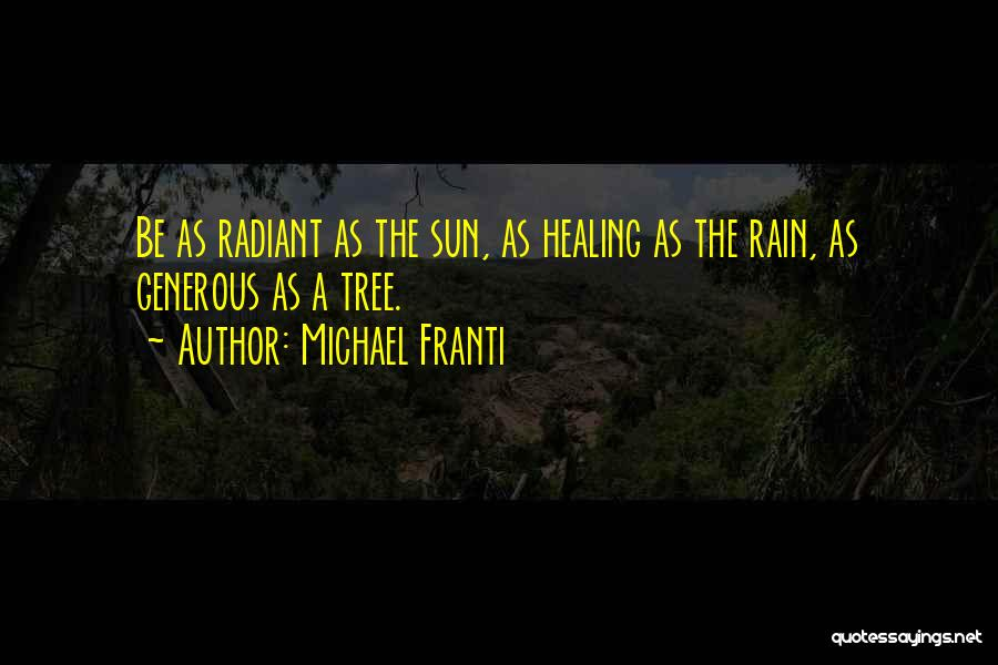 Rain Tree Quotes By Michael Franti