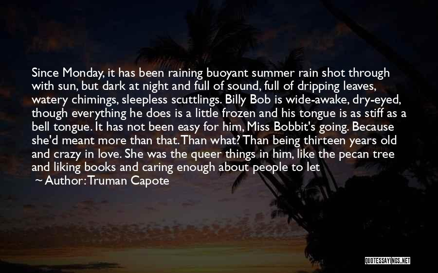 Rain Tree Quotes By Truman Capote