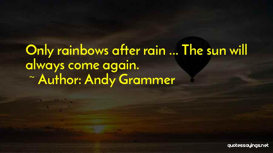 Rainbows Quotes By Andy Grammer