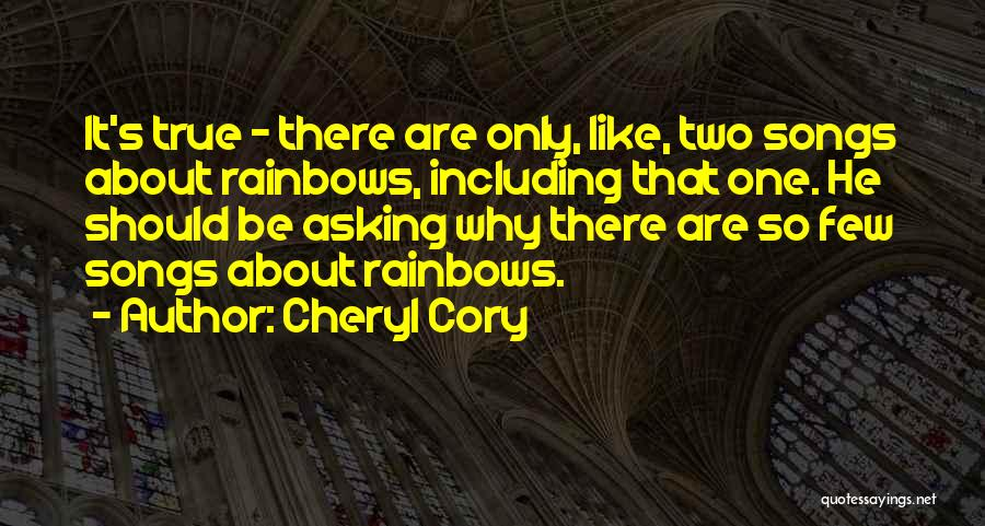 Rainbows Quotes By Cheryl Cory