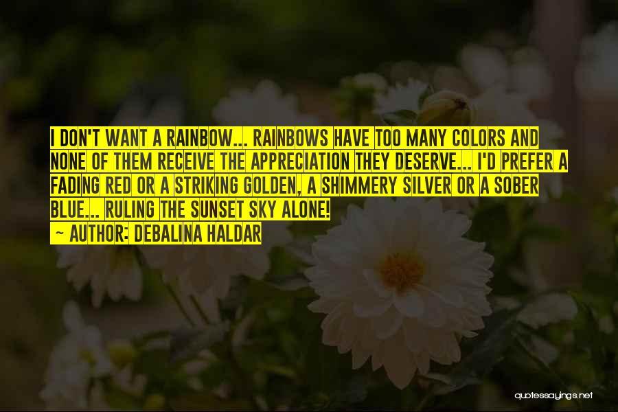 Rainbows Quotes By Debalina Haldar