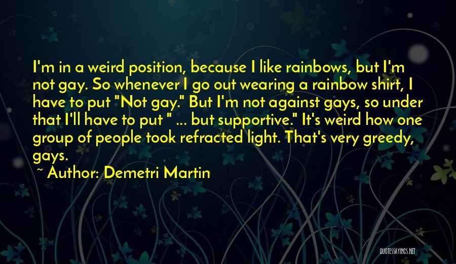 Rainbows Quotes By Demetri Martin