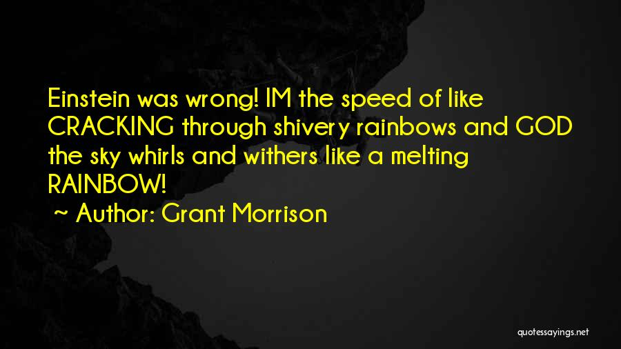 Rainbows Quotes By Grant Morrison