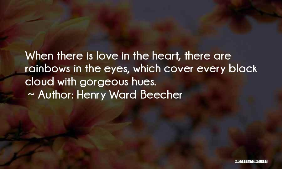 Rainbows Quotes By Henry Ward Beecher