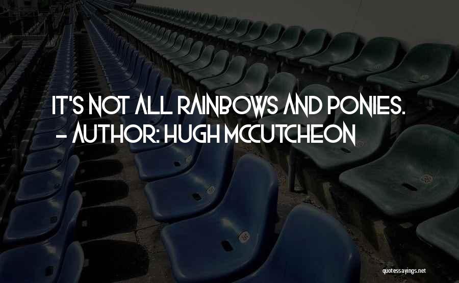Rainbows Quotes By Hugh McCutcheon