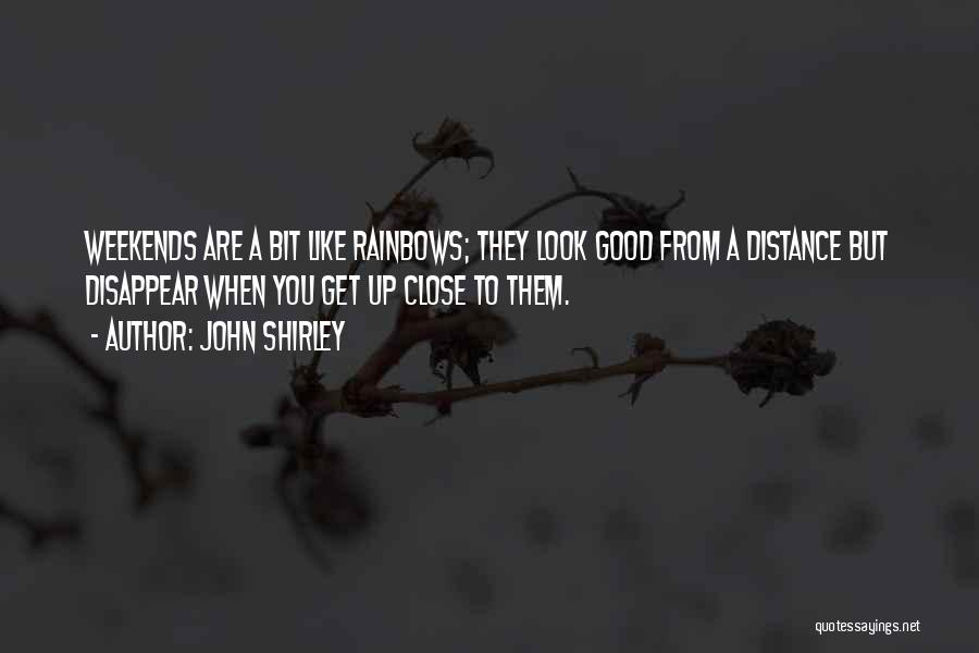 Rainbows Quotes By John Shirley