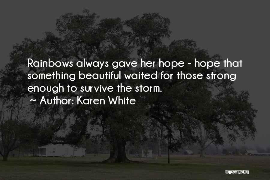 Rainbows Quotes By Karen White