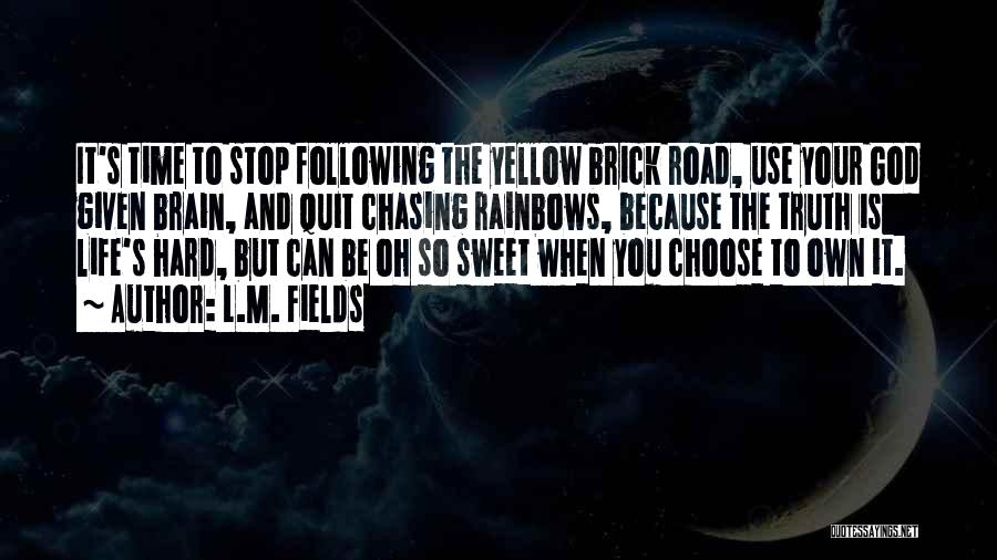 Rainbows Quotes By L.M. Fields
