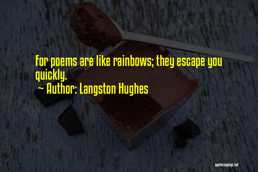 Rainbows Quotes By Langston Hughes