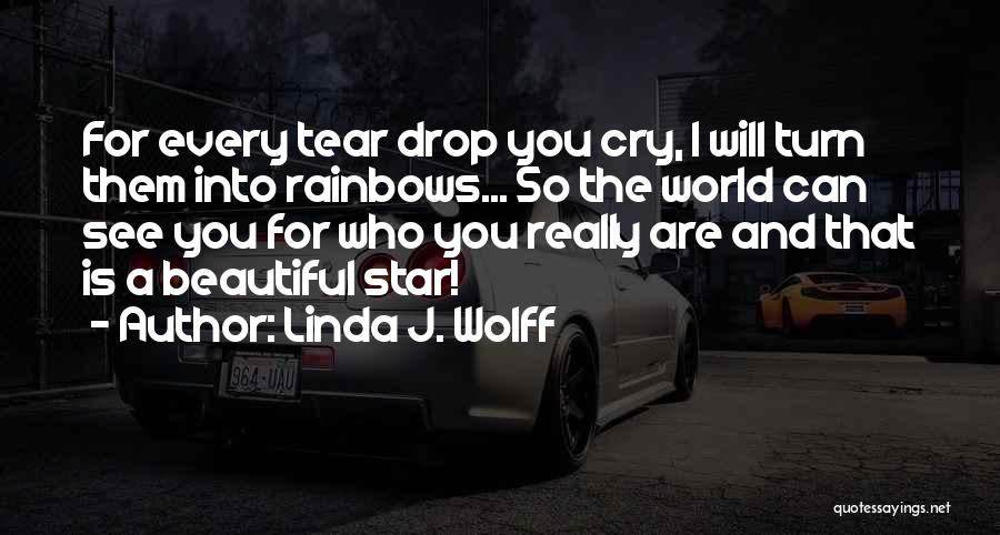 Rainbows Quotes By Linda J. Wolff