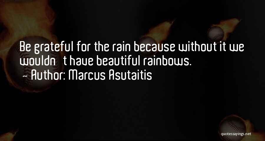 Rainbows Quotes By Marcus Asutaitis