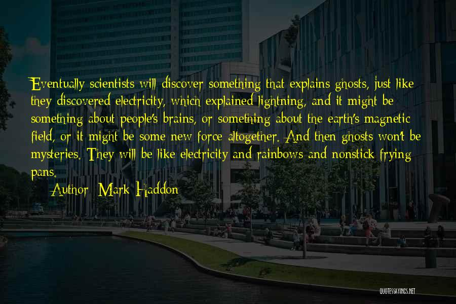 Rainbows Quotes By Mark Haddon