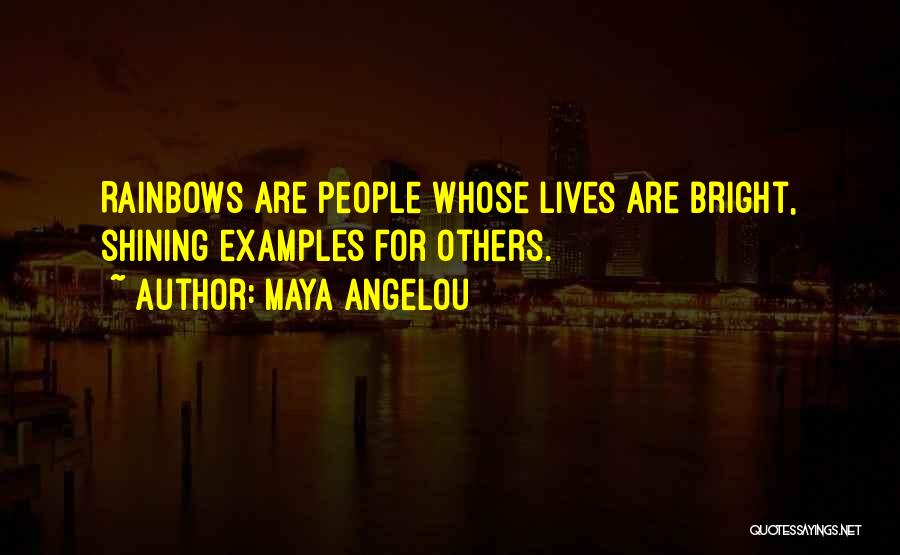 Rainbows Quotes By Maya Angelou