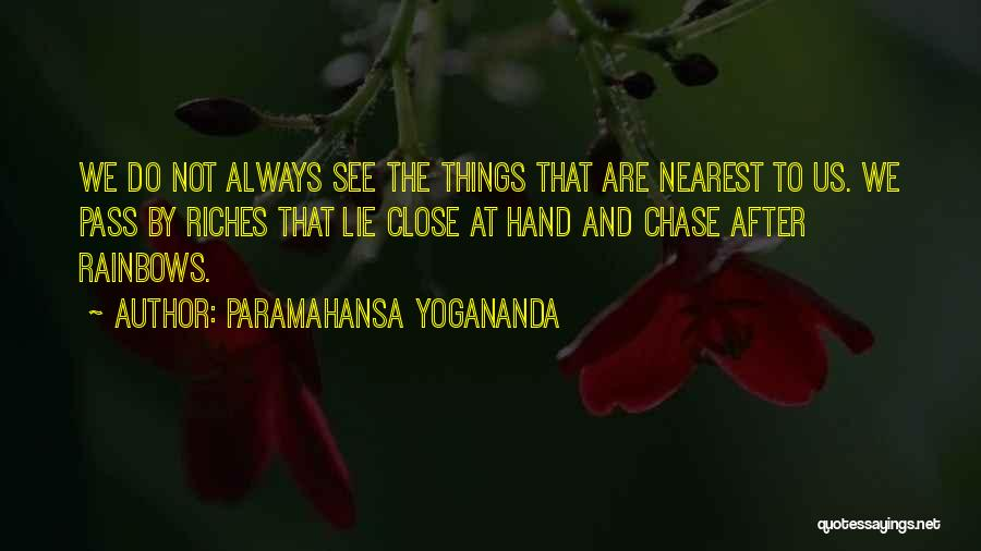 Rainbows Quotes By Paramahansa Yogananda
