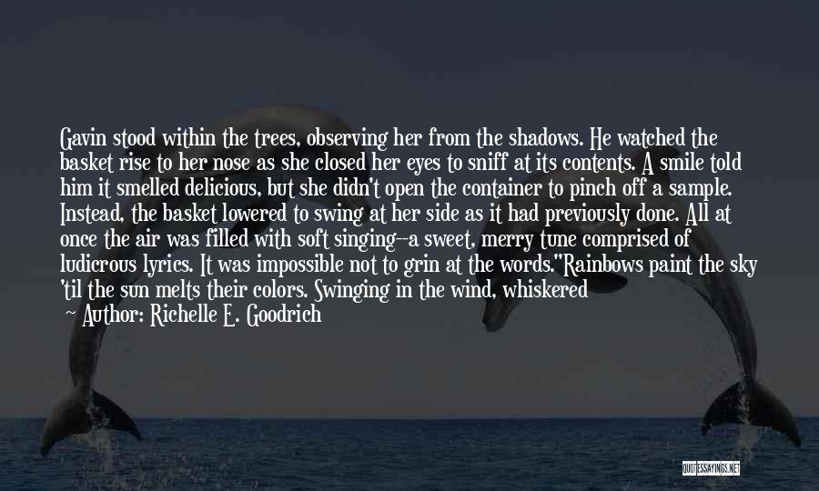 Rainbows Quotes By Richelle E. Goodrich