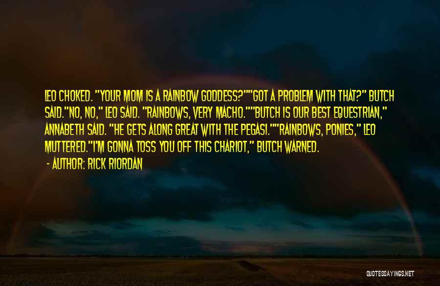 Rainbows Quotes By Rick Riordan